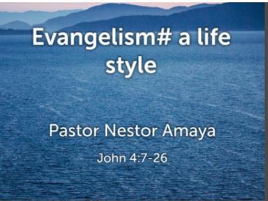 September 30. 2018 - Evangelism #A Life Style