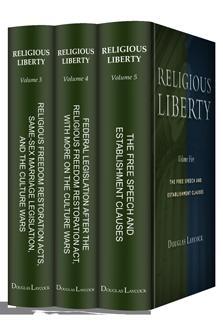 Religious Liberty, Volumes 3, 4 & 5