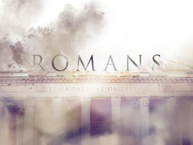 Romans - Foundations of Faith