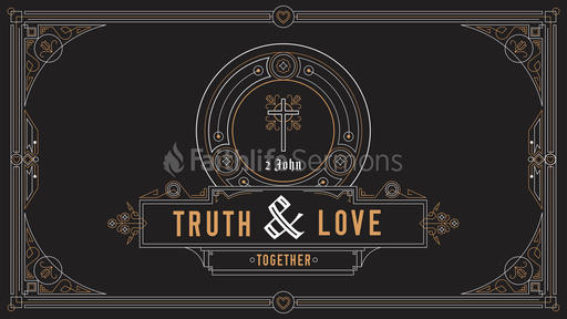 2 John: Truth and Love Together
