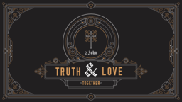 2 John Truth and Love Together 16x9 PowerPoint Photoshop image