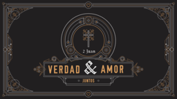 2 John Truth and Love Together juan verdad y amor juntos 16x9 PowerPoint Photoshop image
