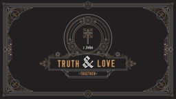 2 John Truth and Love Together subheader 16x9 PowerPoint Photoshop image