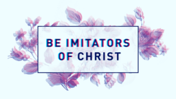 Be Imitators of Christ 16x9 PowerPoint Photoshop image