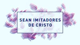 Be Imitators of Christ sean imatadores de cristo 16x9 PowerPoint Photoshop image