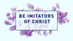 Be Imitators of Christ subheader 16x9 PowerPoint Photoshop image