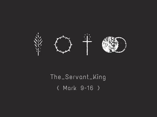 The Servant King | Mark 15-16