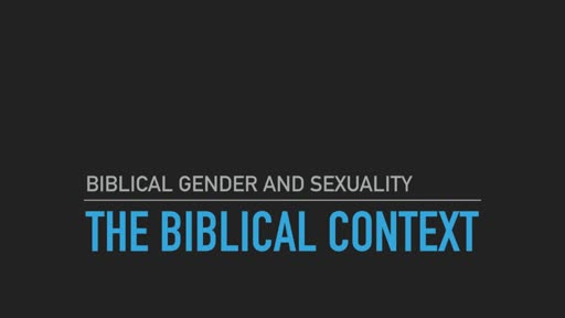 Class: Biblical Gender and Sexuality