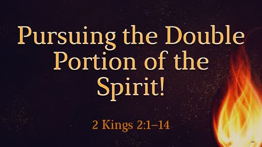 Pursuing the Double Portion of the Spirit!