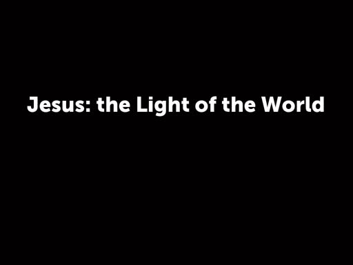 Jesus: the Light of the World