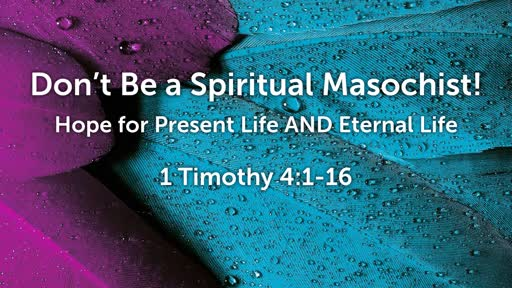 Sept 30 - Don't Be a Spiritual Masochist!