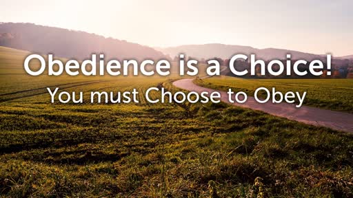 Obedience is a Choice!