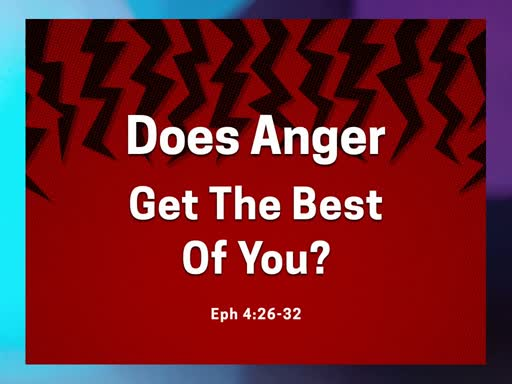 Does Anger Get The Best Of You?