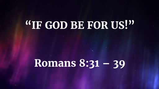 September 30 - If God Be For Us