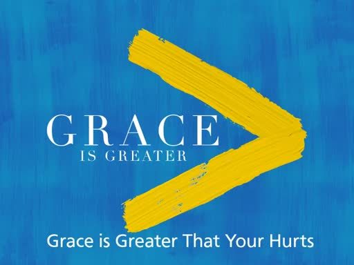 Grace Is Greater - 2