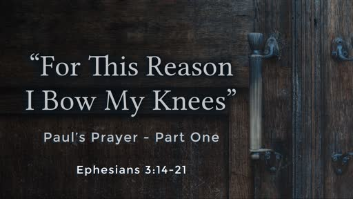 GBFsilt 09.30.2018  For this  Reason I bow My Knees Part  1