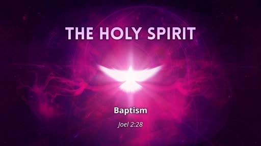 Holy Spirit - Baptism