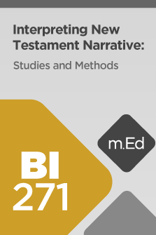 BI271 Interpreting New Testament Narrative: Studies and Methods (Course Overview)