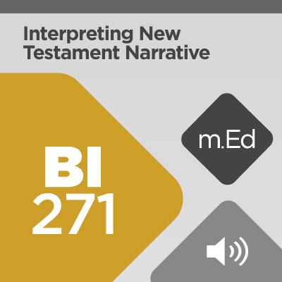 Mobile Ed: BI271 Interpreting New Testament Narrative: Studies and Methods (audio)