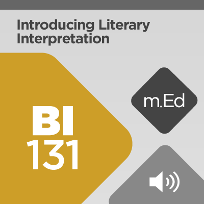 Mobile Ed: BI131 Introducing Literary Interpretation (audio)
