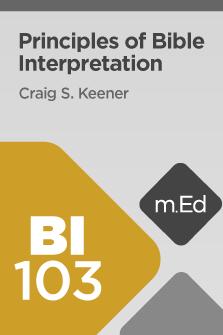 BI103 Principles of Bible Interpretation (Course Overview)