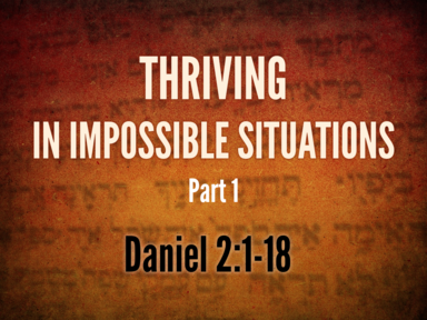 Thriving in Impossible Situations (part 1)