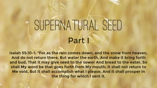 Supernatural seed: Part 1