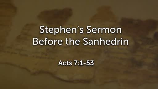 Stephen's Sermon Before the Sanhedrin