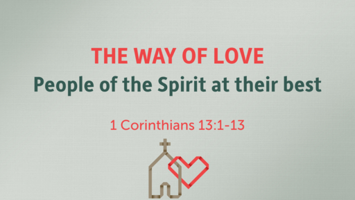 The Way of Love: People of the Spirit at their best