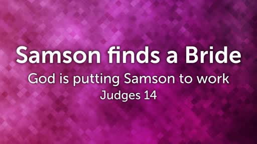 Samson Finds A Bride