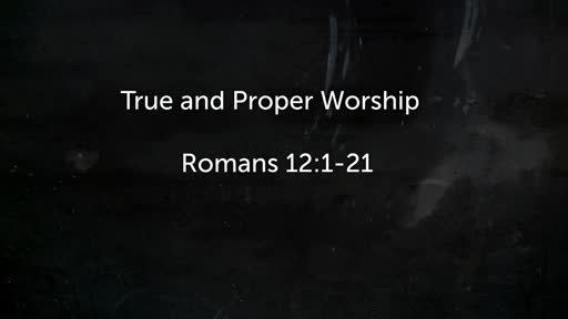 October 7 - True and Proper Worship