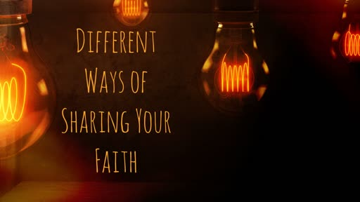 Different Ways Of Sharing Your Faith