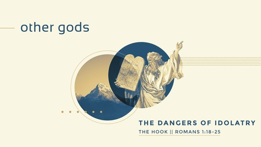 Other gods, The Dangers of Idolatry