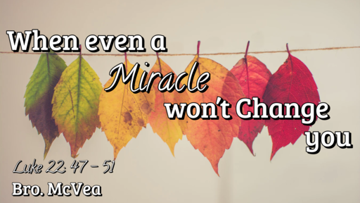 When even a Miracle won't Change you