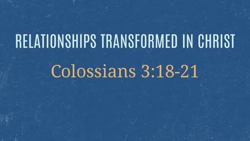 Relationships Transformed IN CHRIST
