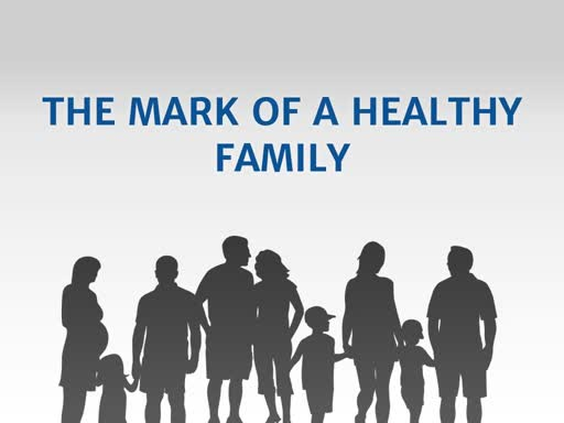 The Mark Of A Healthy Family