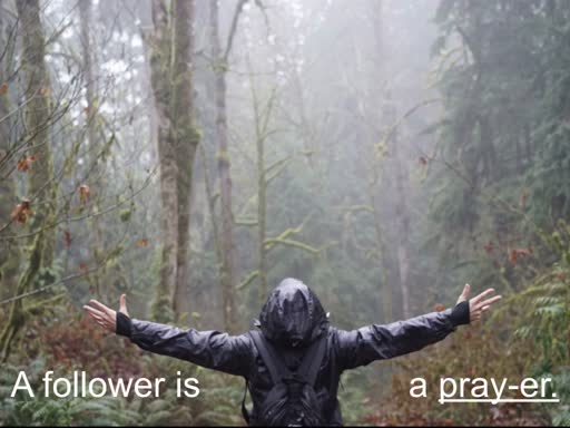 A Follower is a Pray-er