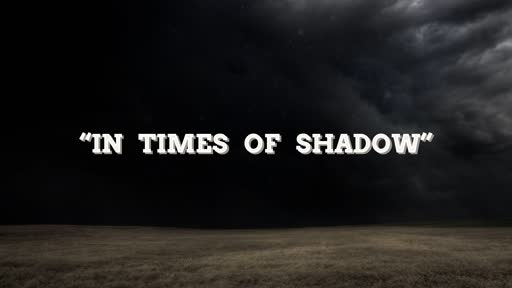 In Times of Shadow