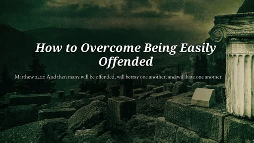 How to Overcome Being Easily Offended