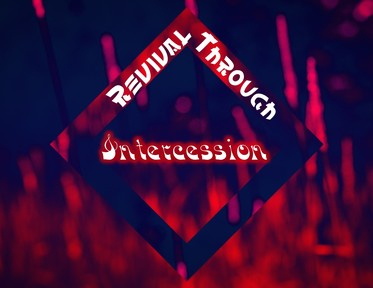 Revival through Intercession:  Draw Near God