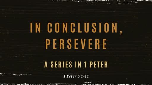 In Conclusion, Persevere