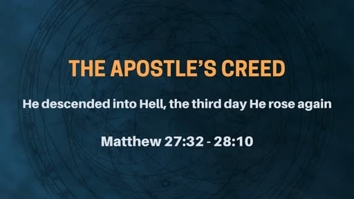 The Apostle's Creed - Week 6