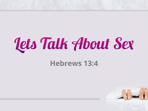 Lets Talk About Sex
