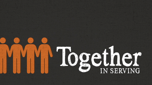 Together In Serving: First Thing's First