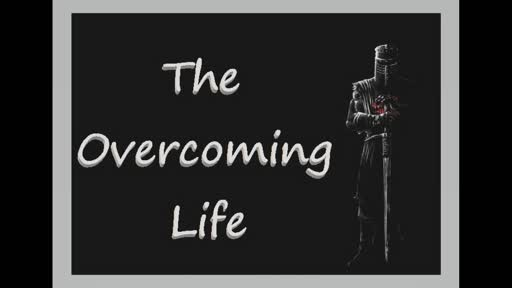 The Overcoming Life 3