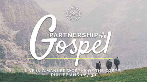 October 7, 2018 - Live in a Manner Worthy of the Gospel   Philippians 1:27-30