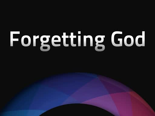 Forgetting God