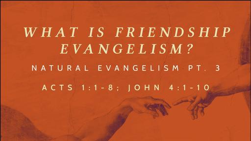 3. What is Friendship Evangelism?