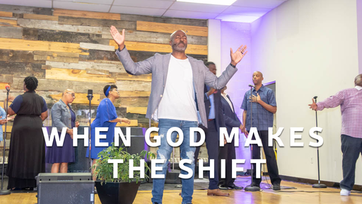 Oct. 14th 2018 - The Shift - When God Makes the Shift