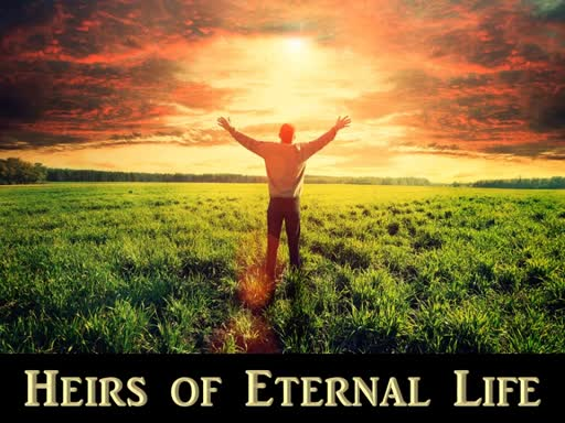 10-14-18 Heirs of Eternal Life